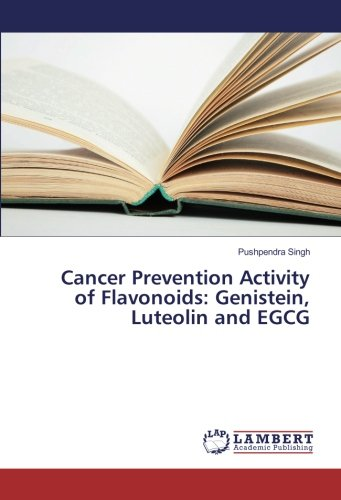 Cancer Prevention Activity of Flavonoids: Genistein, Luteolin and EGCG