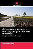Governo electrónico e mudança organizacional municipal