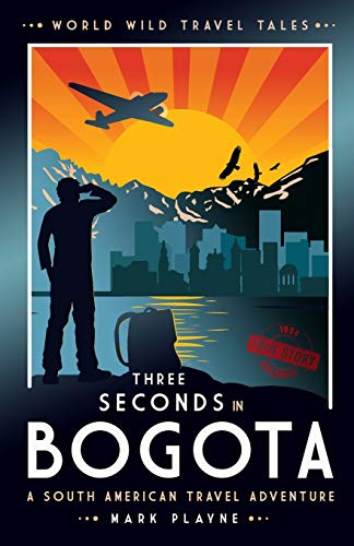 3 Seconds in Bogotá: The gripping true story of two backpackers who fell into the hands of the Colombian underworld.: 1