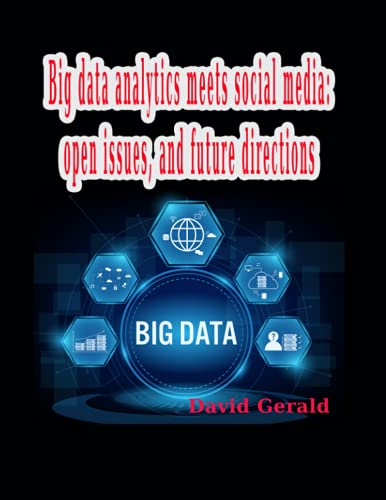 Big data analytics meets social media: open issues, and future directions