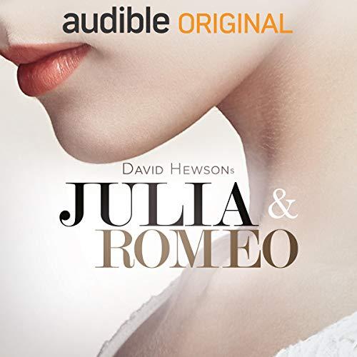 Julia & Romeo: Das ungekürzte Hörspiel
