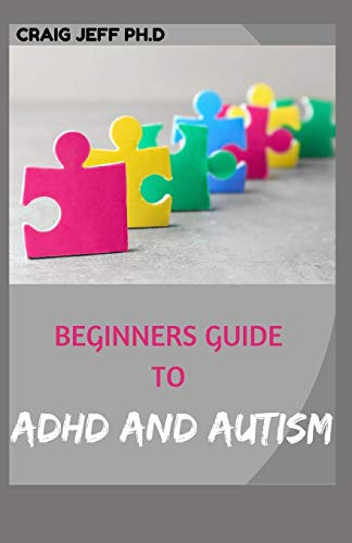 BEGINNERS GUIDE TO ADHD AND AUTISM