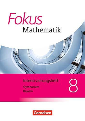 Fokus Mathematik - Bayern - Ausgabe 2017: 8. Jahrgangsstufe - Intensivierungssheft mit Lösungen