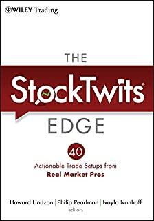 The StockTwits Edge: 40 Actionable Trade Set-Ups from Real Market Pros (Wiley Trading Book 510)