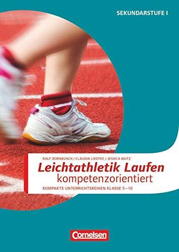 Sportarten - Kompakte Unterrichtsreihen Klasse 5-10: Leichtathletik: Laufen kompetenzorientiert - Kopiervorlagen