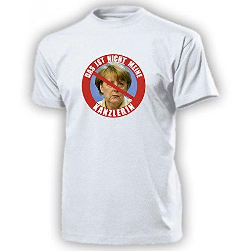 Das ist Nicht Meine Kanzlerin Anti Angela Merkel BRD Krise - T Shirt #16271, Größe:XL, Farbe:Weiß