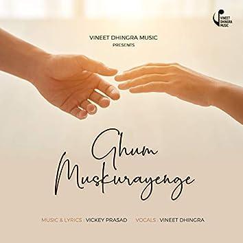 Ghum Muskurayenge