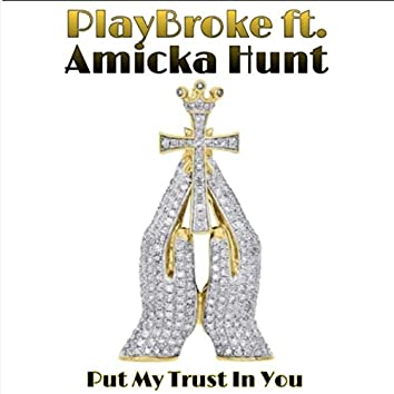 Put My Trust in You (feat. Amicka Hunt)