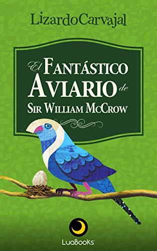El fantástico aviario de sir William McCrow
