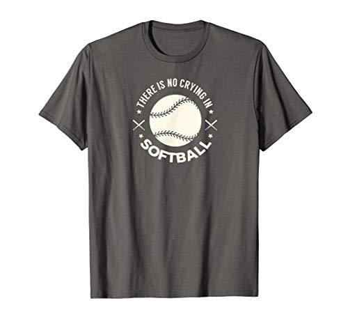 There is No Crying In Softball Shirt - Cool Softball T-Shirt