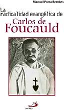 La radicalidad evangélica de Carlos de Foucauld (Colección Testigos)