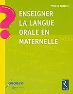 Enseigner la langue orale en maternelle de Philippe Boisseau
