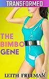 The Bimbo Gene: Man to Bimbo: MTF Gender Transformation, First Time Bimbofication
