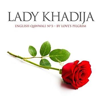 Lady Khadija: English Qawwali No.3