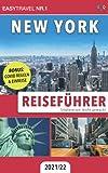 Reiseführer New York: Städtereisen leicht gemacht 2021/22 - BONUS: Covid Regeln & Einreise
