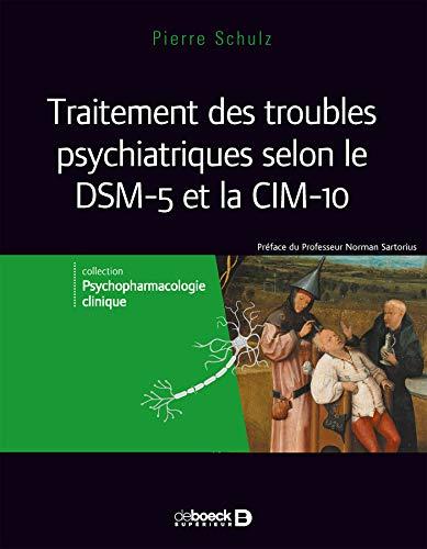 Traitement des troubles psychiatriques selon le dsm 5 et la cim-10