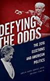 Image of Defying the Odds: The 2016 Elections and American Politics