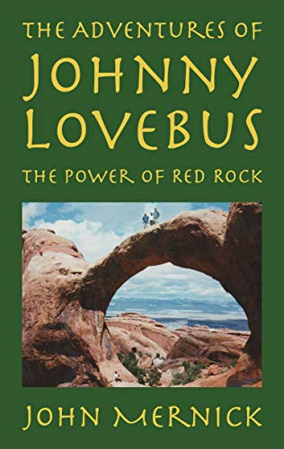 The Power of Red Rock: The Adventures of Johnny Lovebus Book 2 (English Edition)