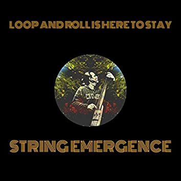 LOOP  AND  ROLL IS HERE TO STAY
