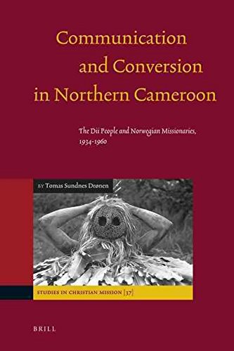 [Communication and Conversion in Northern Cameroon: The Dii People and Norwegian Missionaries, 1934-1960] (By: Tomas Sundnes Dronen) [published: August, 2009]