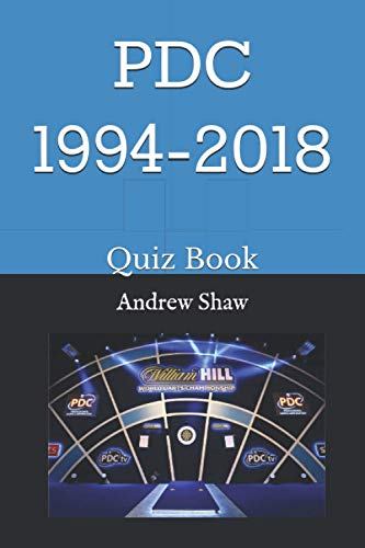 The PDC 1994-2018 25 Year Quiz Book: 250 PDC Darts questions