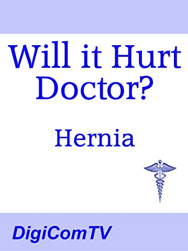 Will it Hurt Doctor? - Hernia