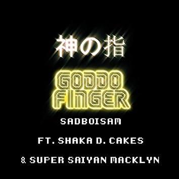 Goddo Finger (feat. Shaka D. Cakes & Super Saiyan Macklyn)