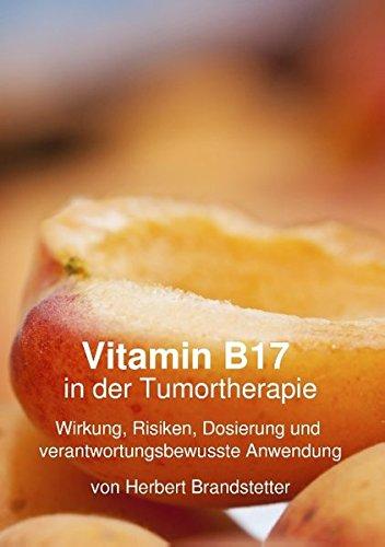 Vitamin B17 in der Tumortherapie: Wirkung, Risiken, Dosierung und verantwortungsbewusste Anwendung