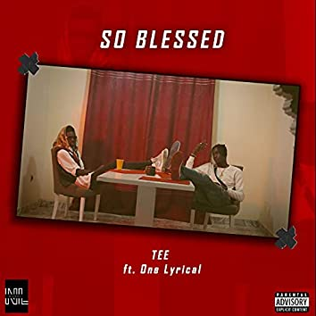 So Blessed (feat. One Lyrical)