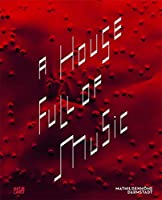 A House Full of Music: Strategies in Music and Art