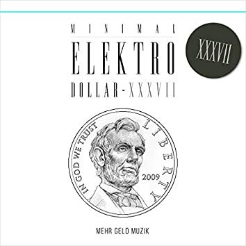 MINIMAL ELEKTRO-DOLLAR XXXVII