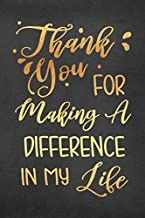 Thank You For Making A Difference In My Life: Lined Teacher Diary Notebook
