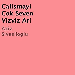 Calismayi Cok Seven Vizviz Ari [Turkish Edition] audiobook cover art