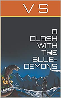 A CLASH WITH THE BLUE-DEMONS by [V S]