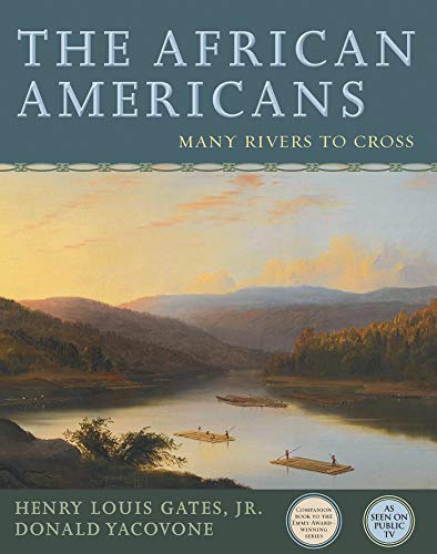 Compare Textbook Prices for The African Americans: Many Rivers to Cross Reprint Edition ISBN 9781401935153 by Gates Jr., Henry Louis,Yacovone