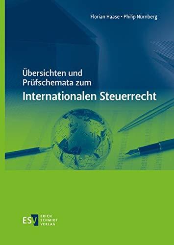 Übersichten und Prüfschemata zum Internationalen Steuerrecht