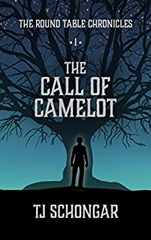 The Call of Camelot (The Round Table Chronicles Book 1) (English Edition) van [TJ Schongar]