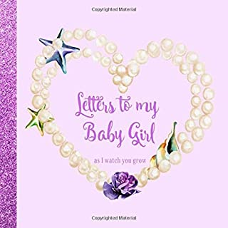 Letters to my Baby Girl As I Watch You Grow: Mermaid Pearls Theme | Lifetime Memory Keepsake Journal Book | Unique Heartfelt & Thoughtful Gifts for Baby Shower, New Moms & Expecting Mothers (Parents)