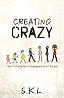 Creating Crazy: The Unforeseen Consequence of Abuse