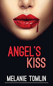[Melanie Tomlin]のAngel's Kiss (Angel Series Book 1) (English Edition)