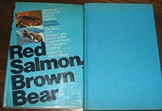 Red Salmon, Brown Bear The Story of an Alaskan Lake Based on the Experiences of Dr. Theodore J. Walker