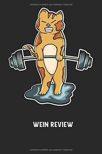 Wein Review: Fitness, Katze Kater, Sport Notizbuch: Wein Bewertung I Weintester I Review I Wein Test Buch I 6x9 Zoll (ca. DIN A5) I 120 Seiten