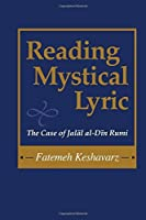 Reading Mystical Lyric (Studies in Comparative Religion): The Case of Jalal Al-Din Rumi (Studies in Comparative Religion) by Fatemeh Keshavarz(2004-09-21)