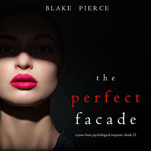 The Perfect Facade Audiobook By Blake Pierce cover art