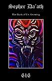 Sepher Da'ath: The Book of Un-knowing (The Black Tradition Trilogies)
