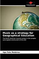 Music as a strategy for Geographical Education: The North American musical context in the complex socio-spatial construction of the USA