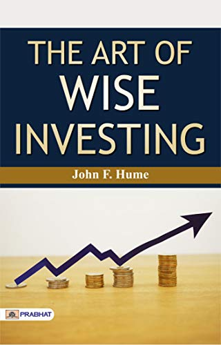The Art of Wise Investing (English Edition)