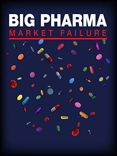 Big Pharma: Market Failure