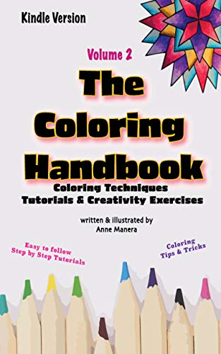 The Coloring Handbook Coloring Techniques, Tutorials & Creativity Exercises Volume 2 (English Edition)