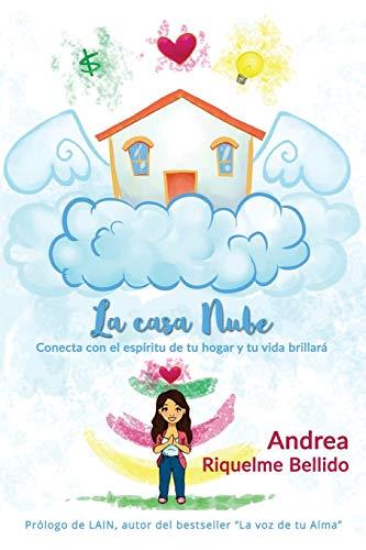 La casa nube: Conecta con el espíritu de tu hogar y tu vida brillará (Feng Shui para loquillos) (Volume 2)